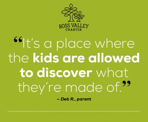 "Quote: ""It's a place where the kids are allowed to discover wha they're made of"" said Deb R., parent"